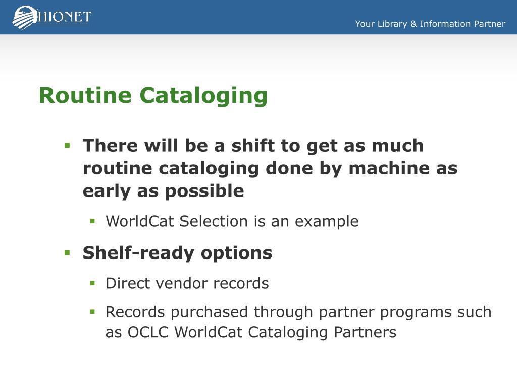 Routine Cataloging
