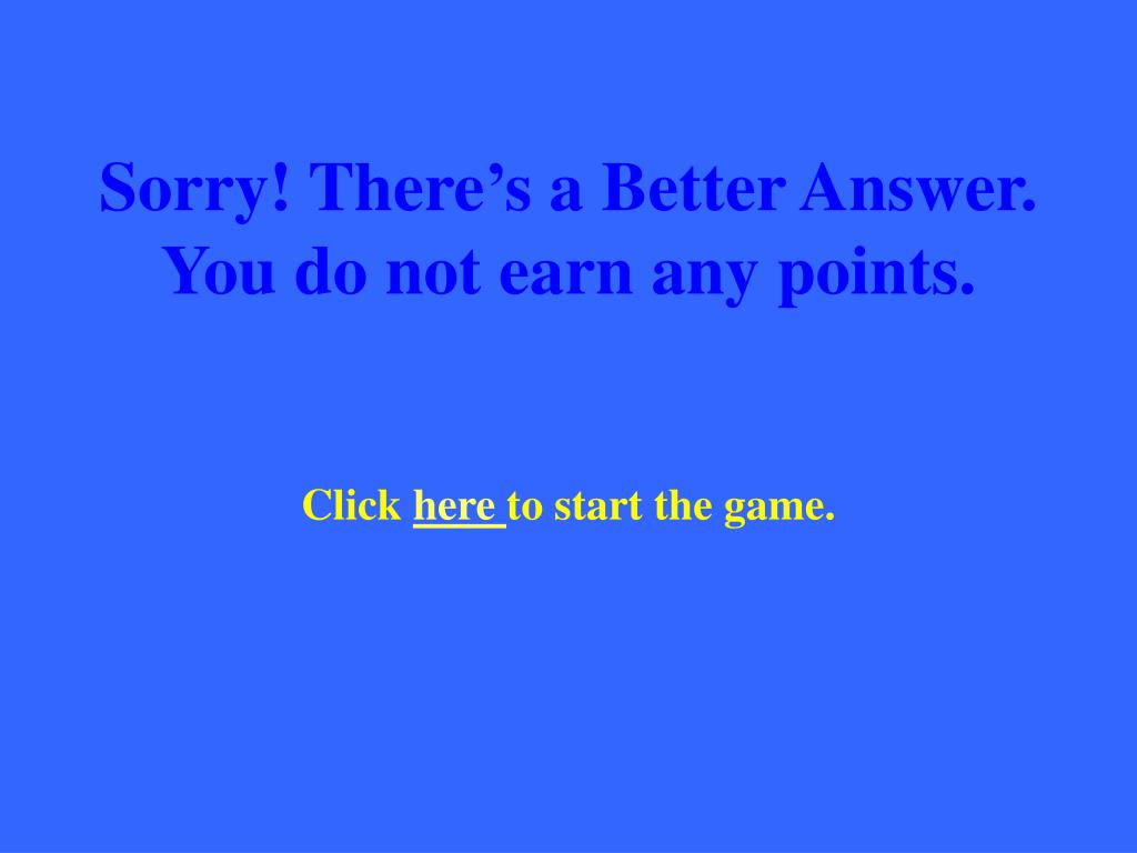 Sorry! There's a Better Answer.