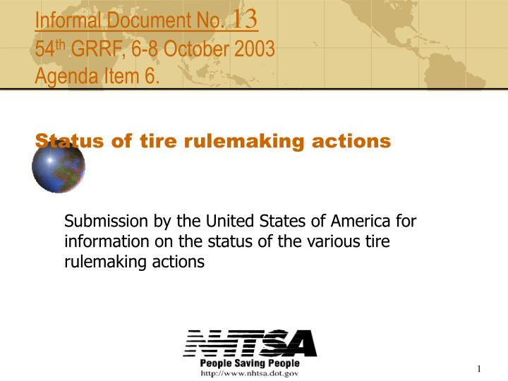 Informal document no 13 54 th grrf 6 8 october 2003 agenda item 6 status of tire rulemaking actions