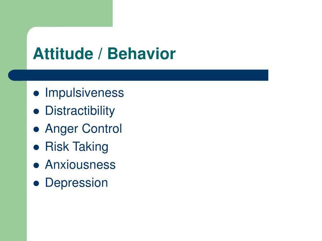 Attitude / Behavior