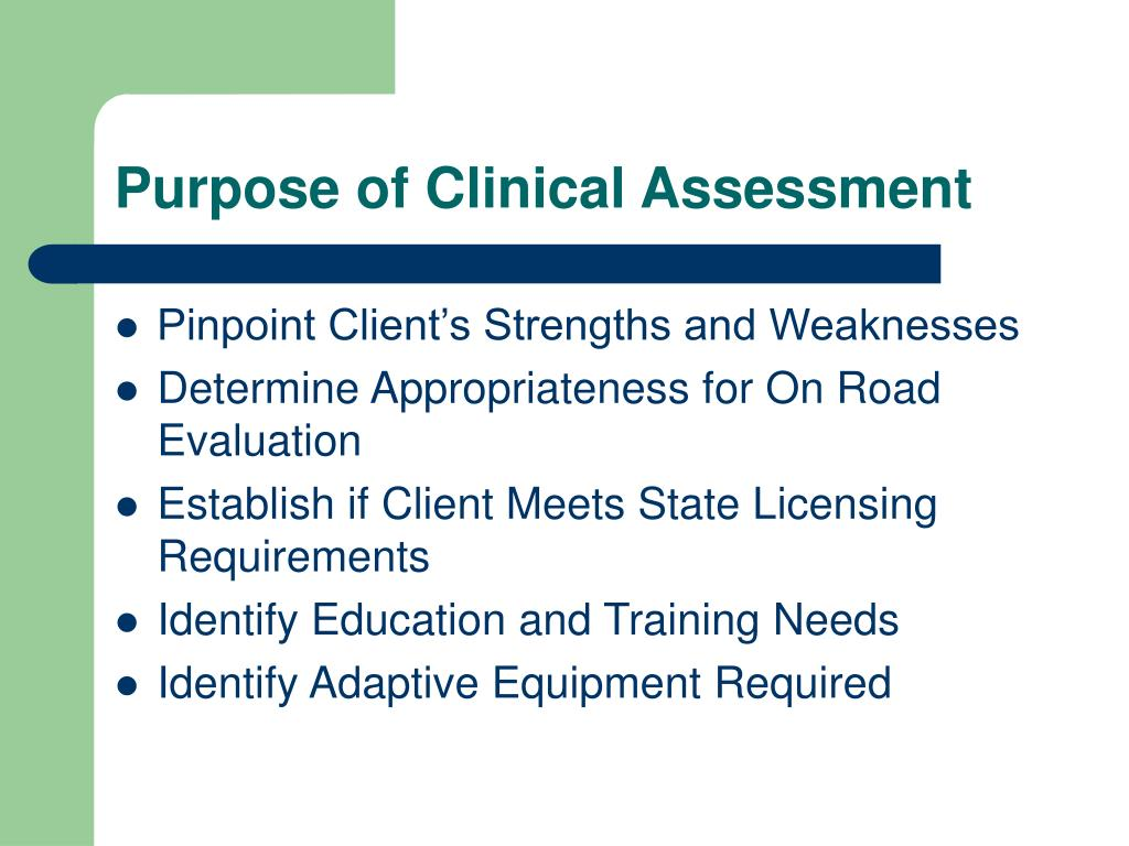 Purpose of Clinical Assessment