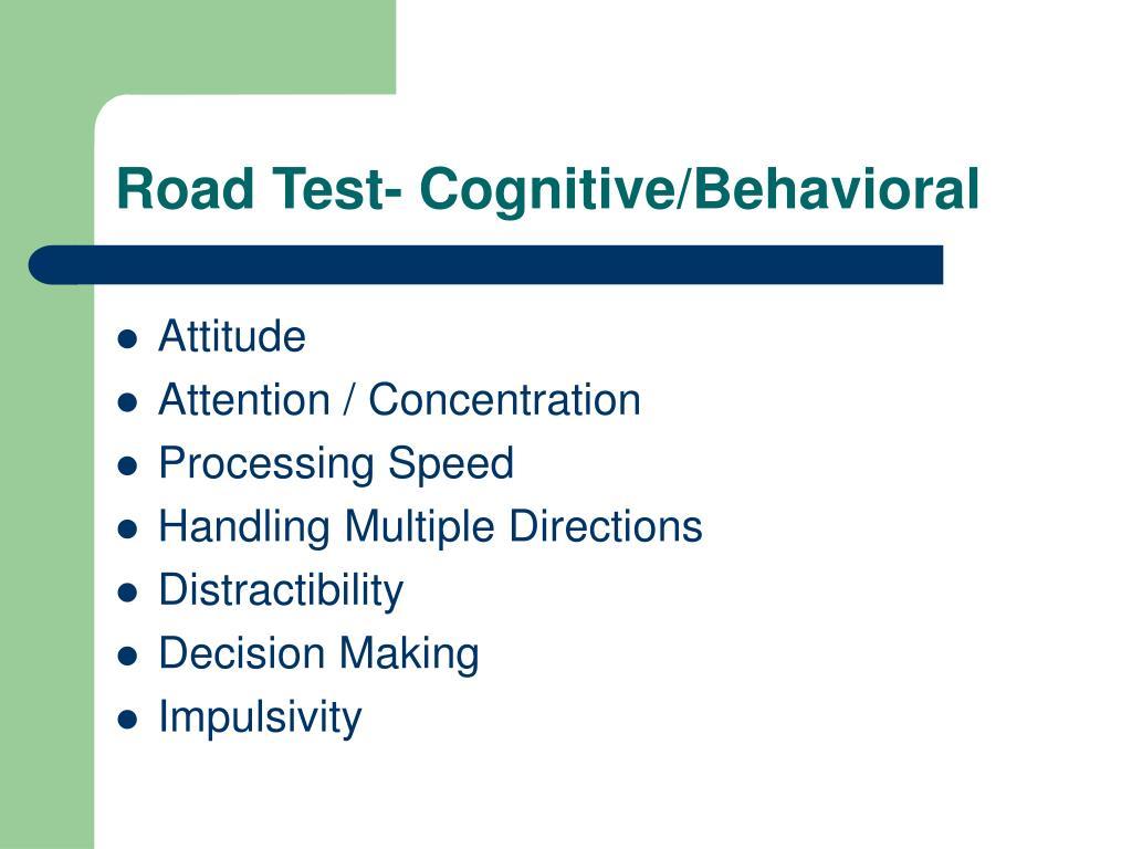 Road Test- Cognitive/Behavioral