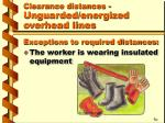 clearance distances unguarded energized overhead lines13