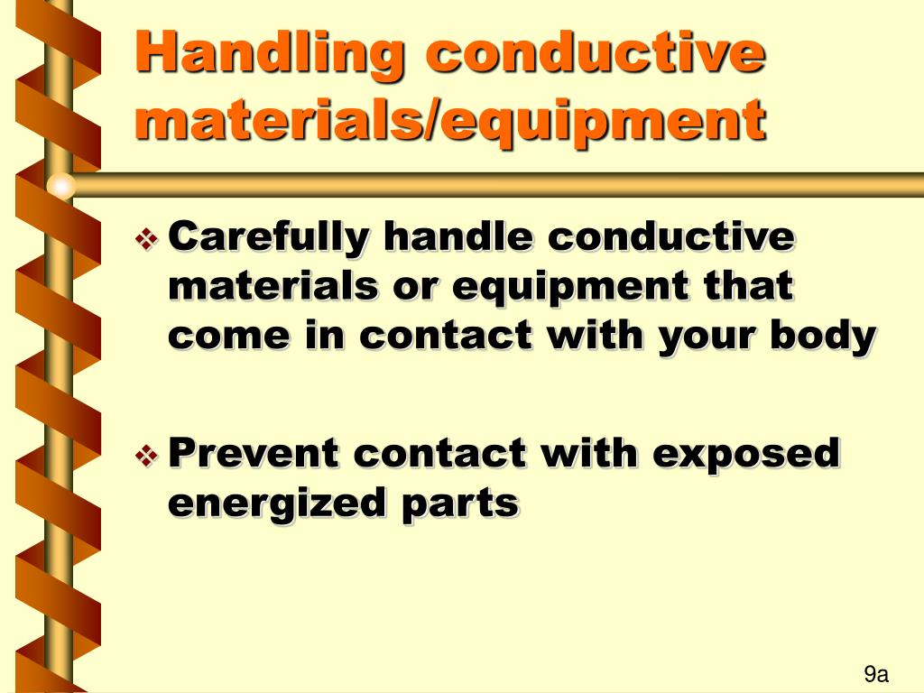 Handling conductive materials/equipment