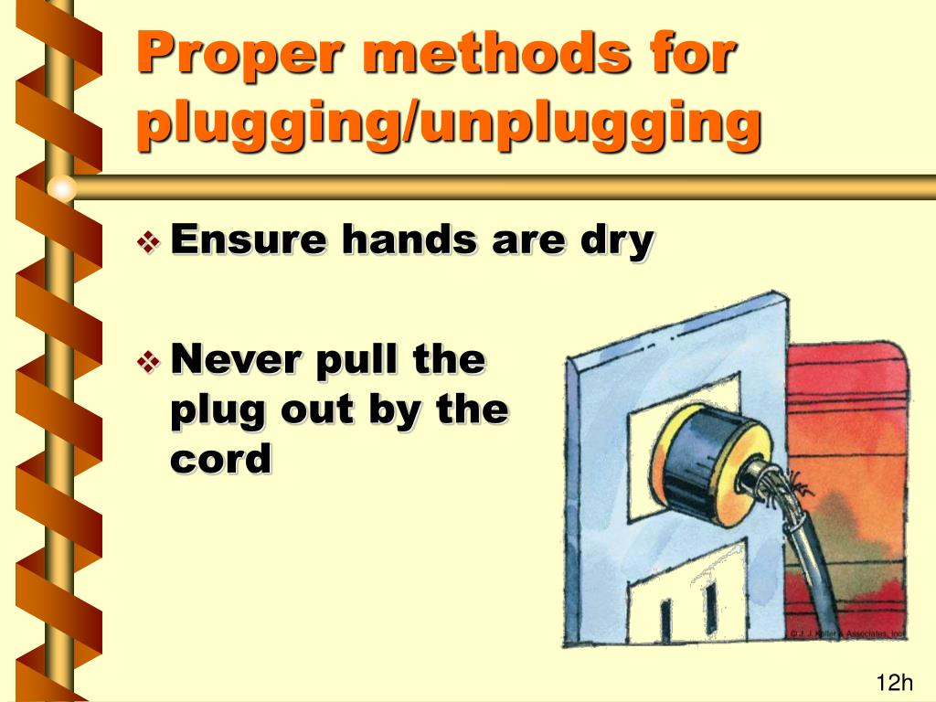 Proper methods for plugging/unplugging