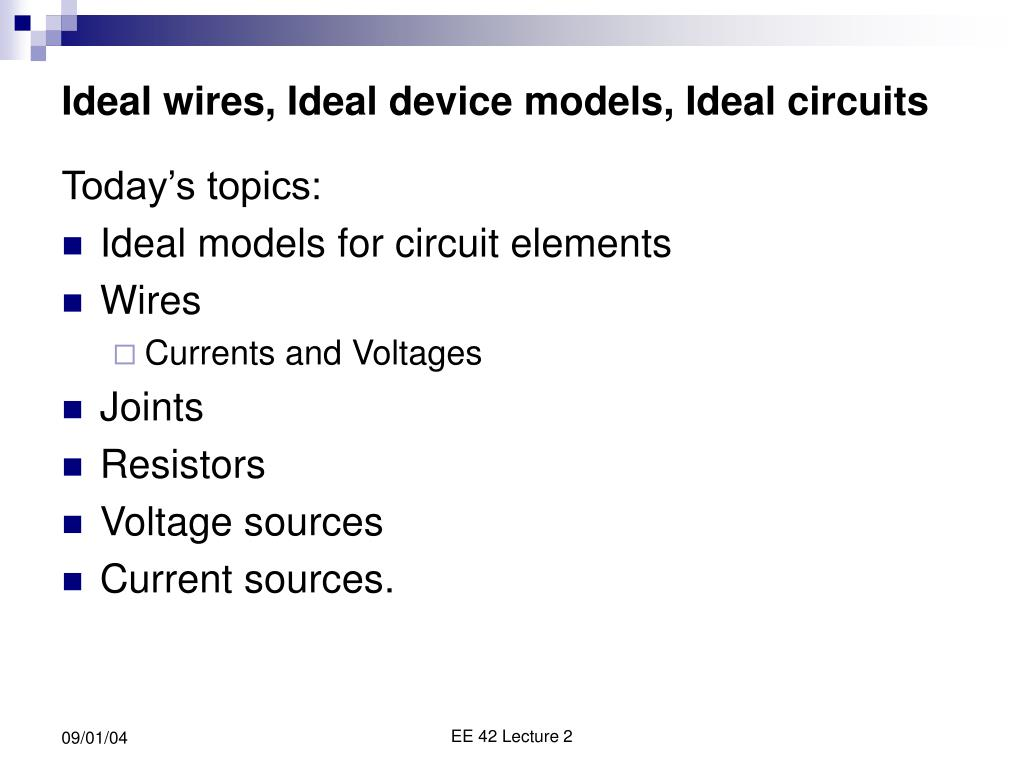 Ideal wires, Ideal device models, Ideal circuits