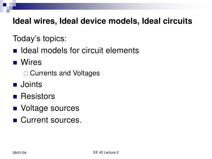 Ideal wires ideal device models ideal circuits l.jpg