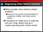diagnosing other vehicle systems68