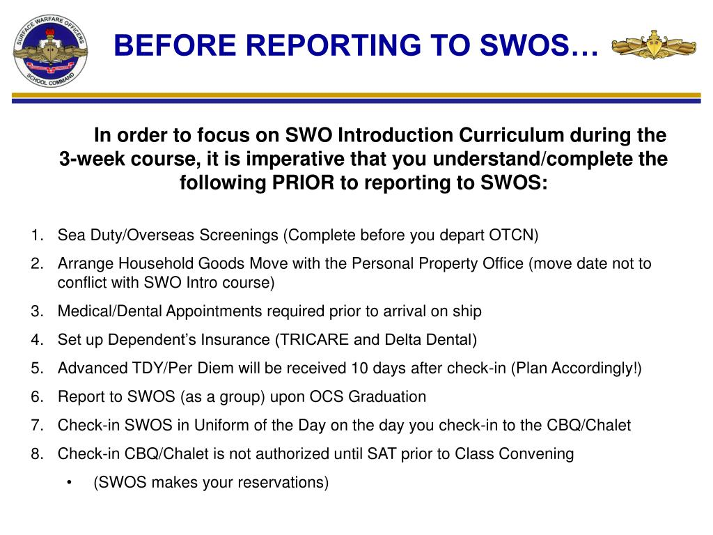 BEFORE REPORTING TO SWOS…