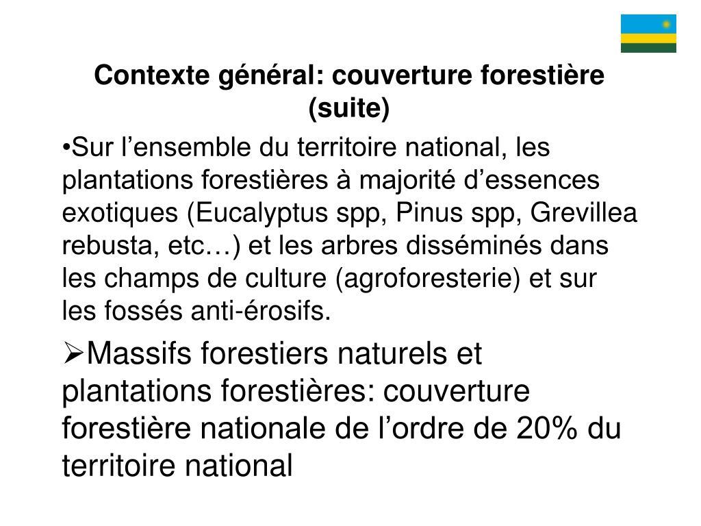 Contexte général: couverture forestière (suite)