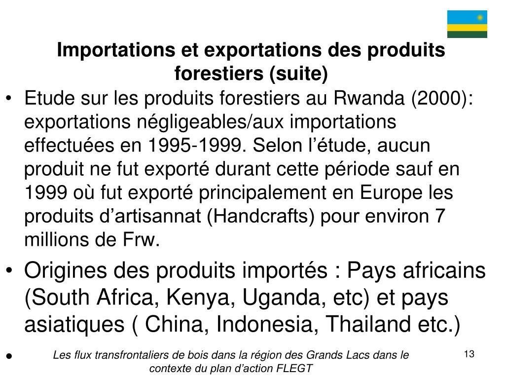 Importations et exportations des produits forestiers (suite)