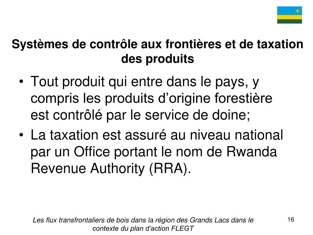 Systèmes de contrôle aux frontières et de taxation des produits