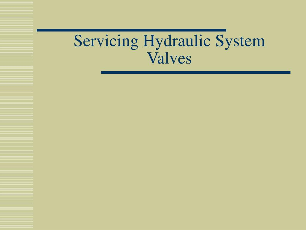 Servicing Hydraulic System Valves