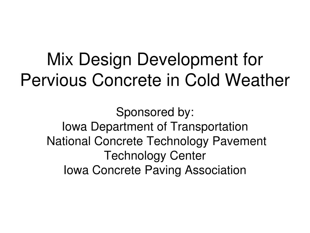 Mix Design Development for Pervious Concrete in Cold Weather