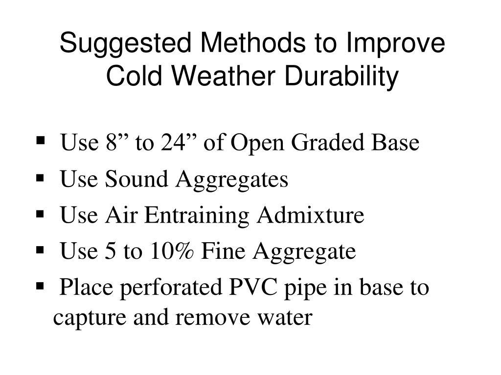 Suggested Methods to Improve Cold Weather Durability