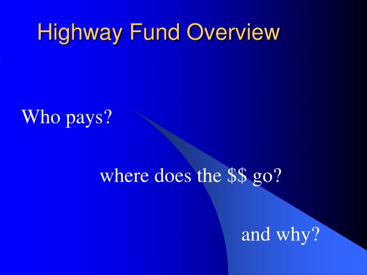 Highway fund overview