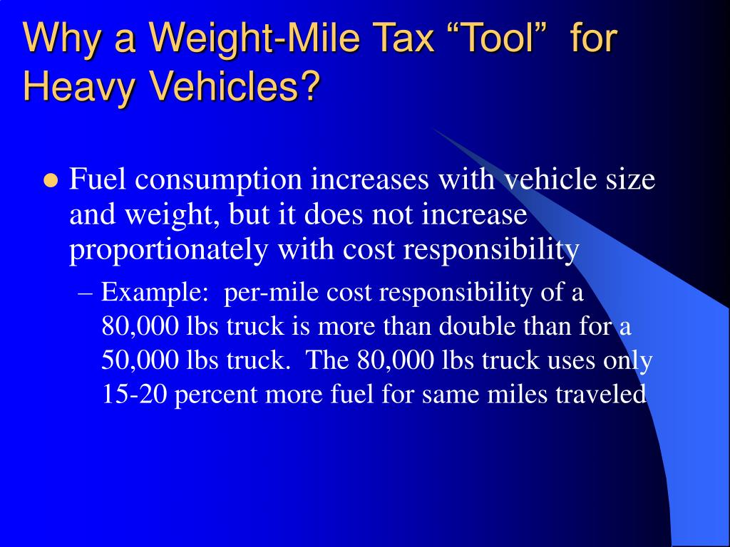 "Why a Weight-Mile Tax ""Tool""  for Heavy Vehicles?"