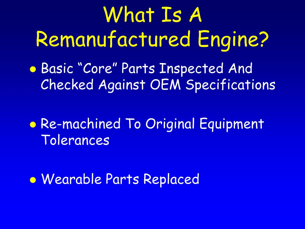 What Is A Remanufactured Engine?