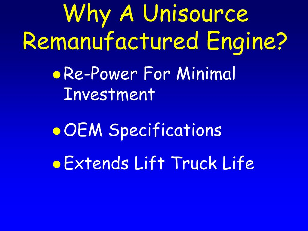 Why A Unisource Remanufactured Engine?