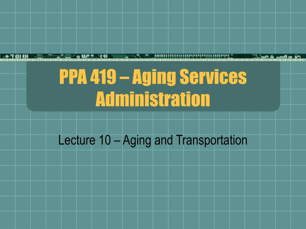 PPA 419 – Aging Services Administration