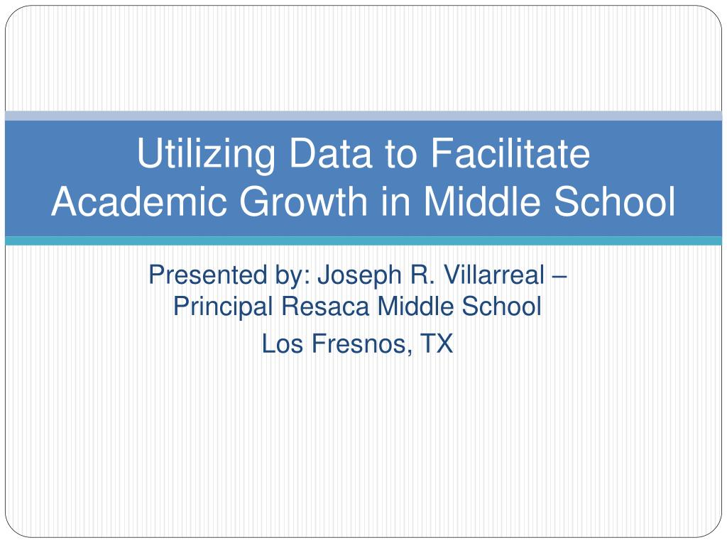 utilizing data to facilitate academic growth in middle school