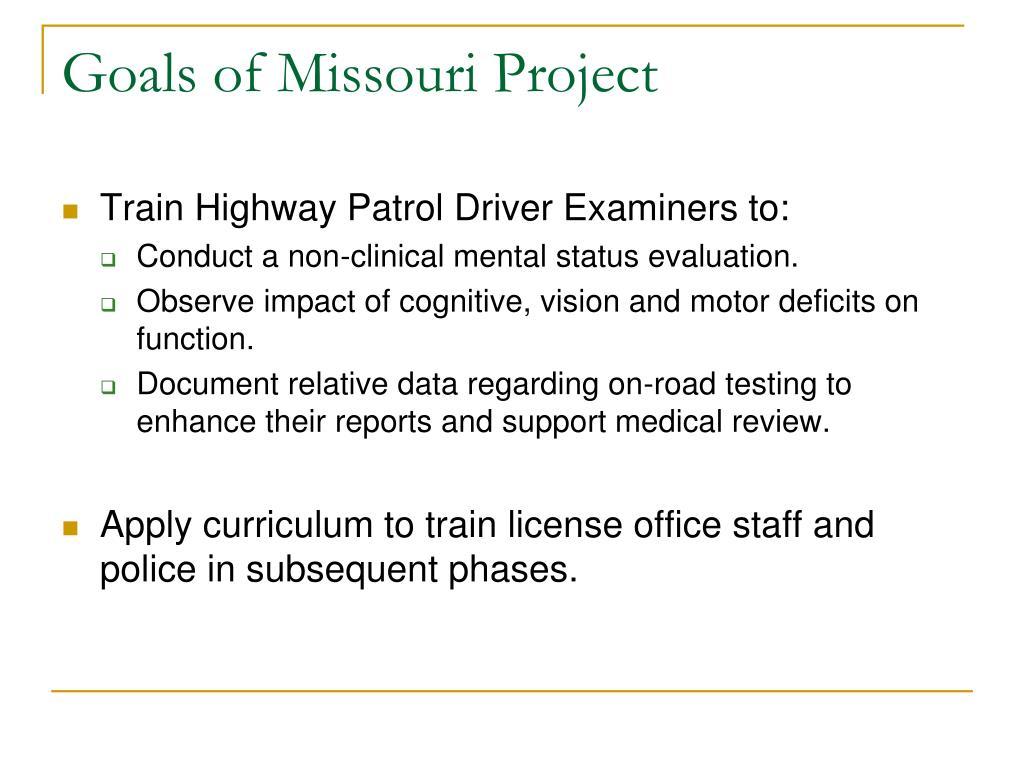 Goals of Missouri Project