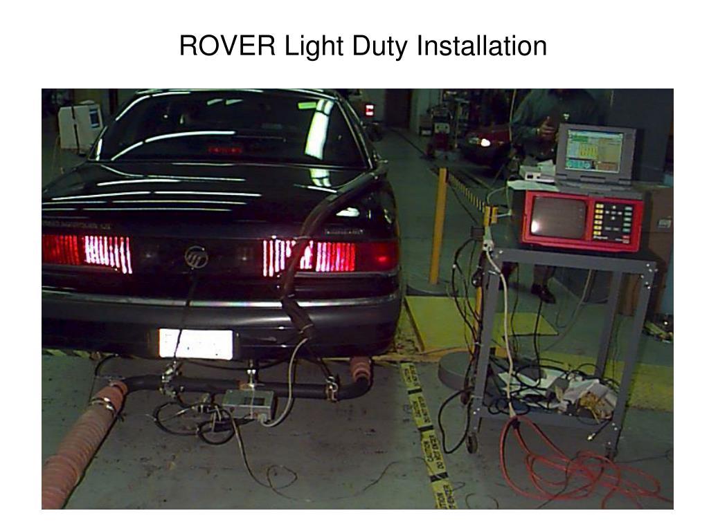 ROVER Light Duty Installation