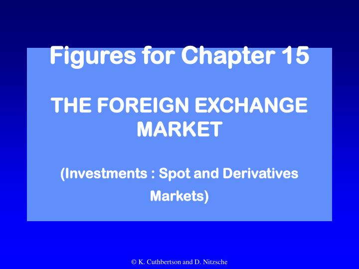 Figures for chapter 15 the foreign exchange market investments spot and derivatives markets l.jpg