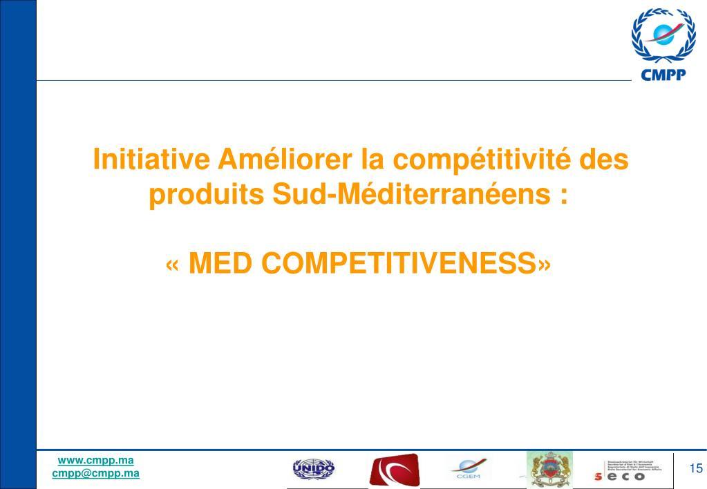 Initiative Améliorer la compétitivité des produits Sud-Méditerranéens: