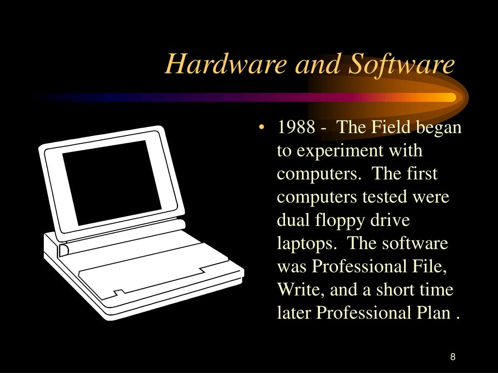 Hardware and Software