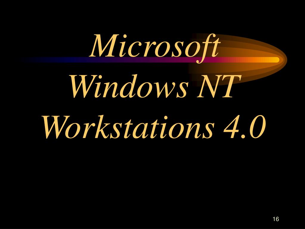 Microsoft Windows NT Workstations 4.0