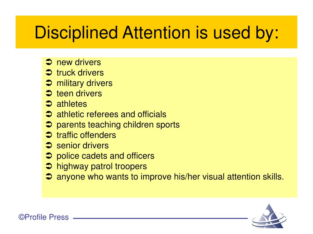 Disciplined Attention is used by: