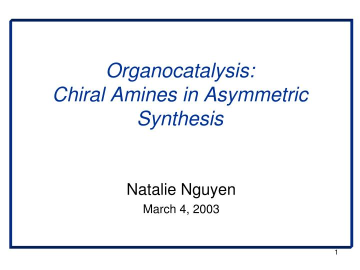 Organocatalysis chiral amines in asymmetric synthesis