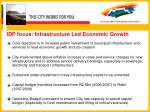 idp focus infrastructure led economic growth