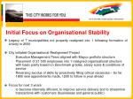 initial focus on organisational stability