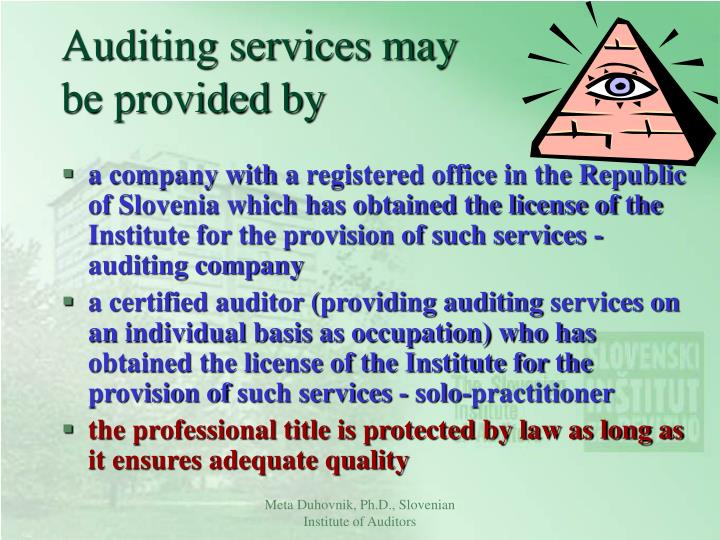 Auditing services may be provided by