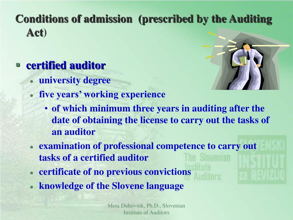 Conditions of admission  (prescribed by the Auditing Act
