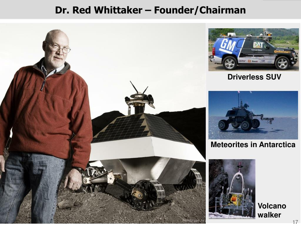 Dr. Red Whittaker – Founder/Chairman