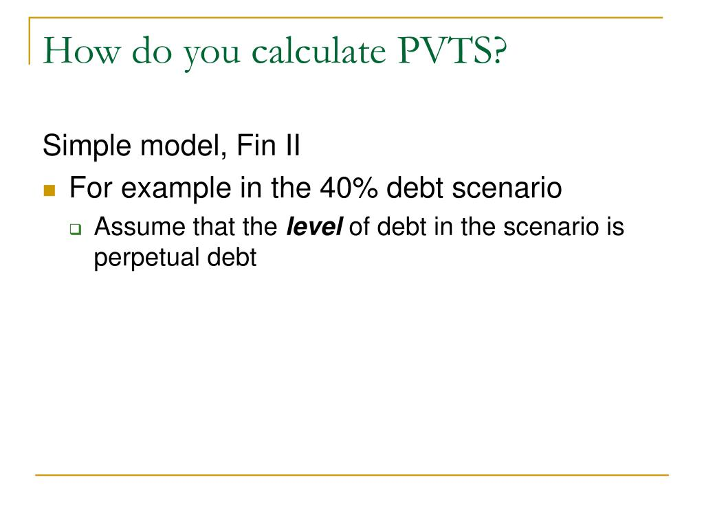 How do you calculate PVTS?
