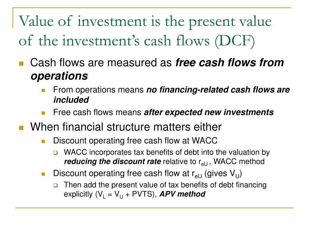 Value of investment is the present value of the investment's cash flows (DCF)