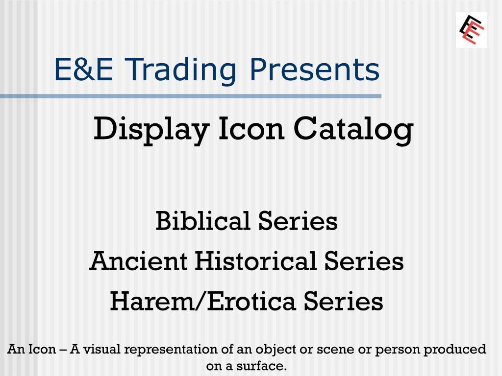 E&E Trading Presents
