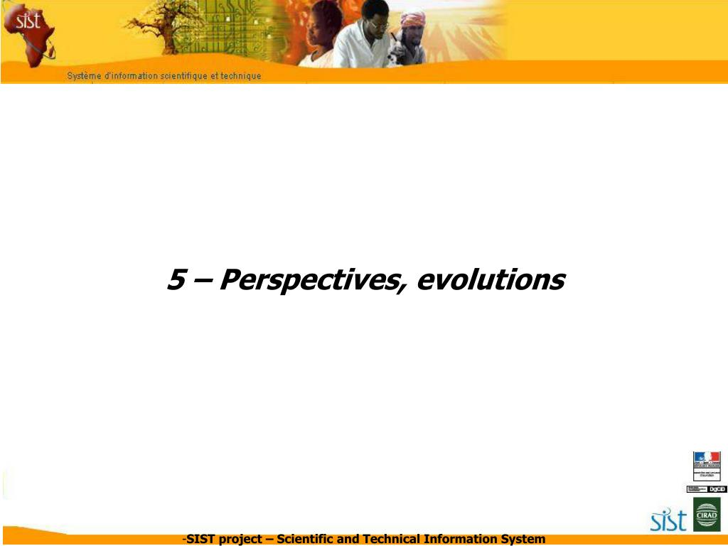 5 – Perspectives,