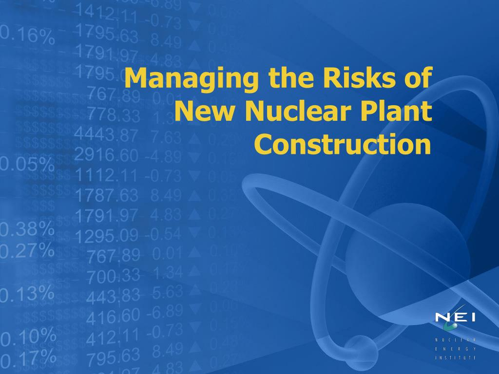 Managing the Risks of New Nuclear Plant Construction