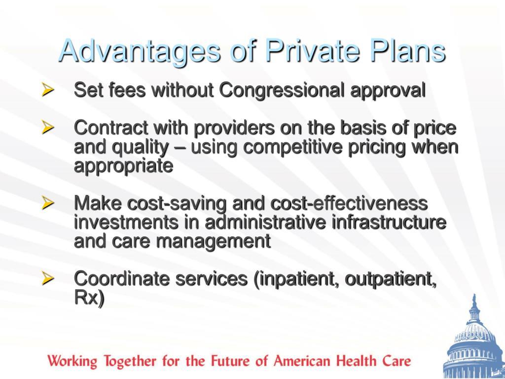 Advantages of Private Plans