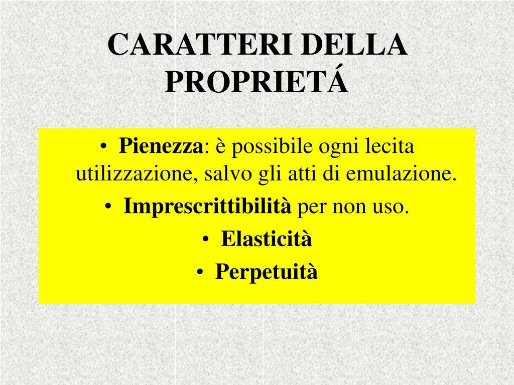 CARATTERI DELLA PROPRIET