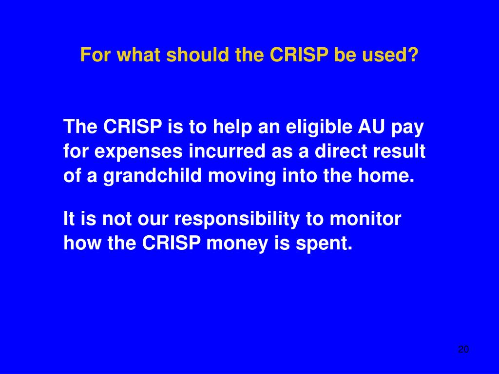 For what should the CRISP be used?
