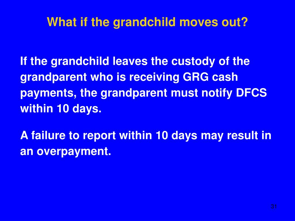 What if the grandchild moves out?