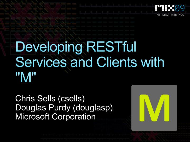 Developing restful services and clients with m