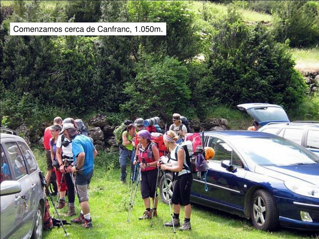 Comenzamos cerca de Canfranc, 1.050m.