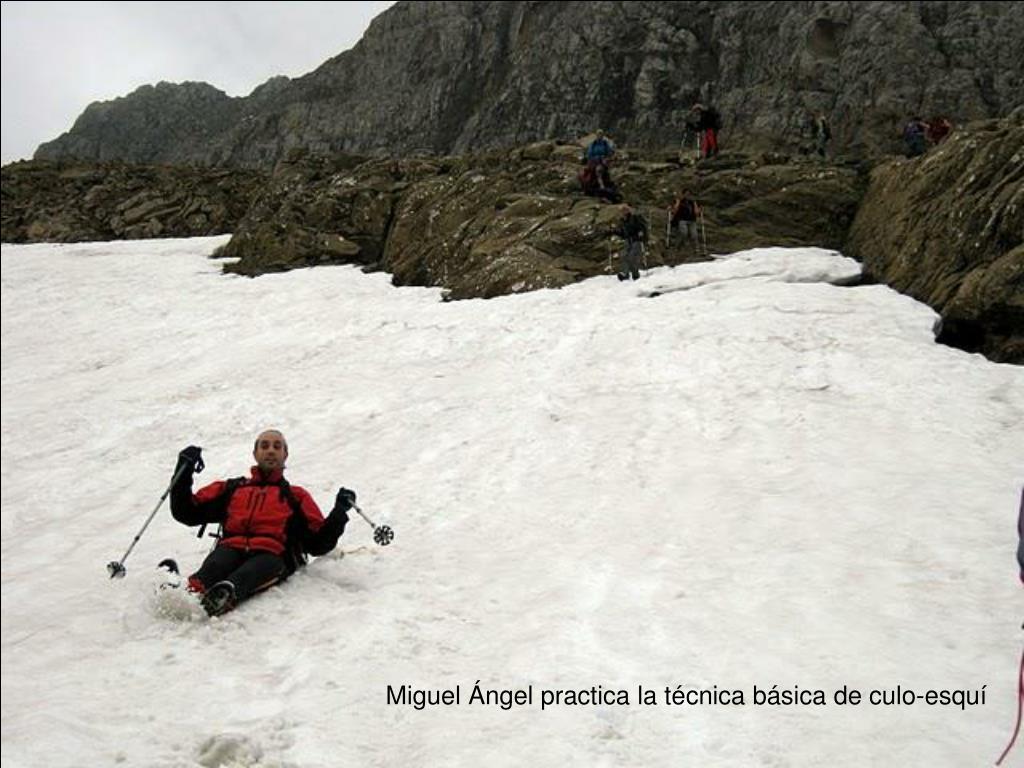 Miguel Ángel practica la técnica básica de culo-esquí